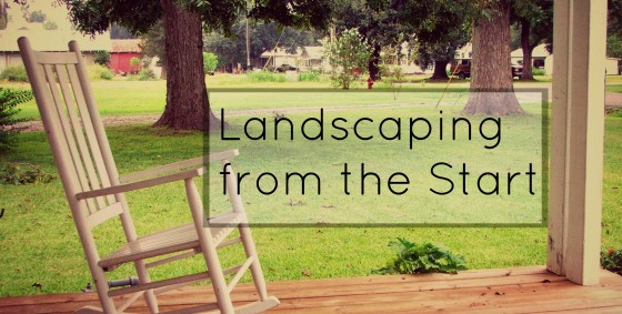Landscaping from the Start - Feb 28, 2015