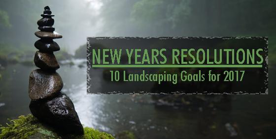 Landscaping Goals for  2017